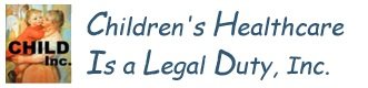 Child, Inc. Childrens Healthcare Is a Legal Duty